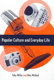 Popular Culture and Everyday Life by Trish Miller, Alec W. McHoul, Toby Miller (9780761952138) - PaperBack - Business & Finance Business Communication
