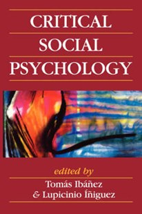 Critical Social Psychology by Tomas Ibañez, Lupicinio Iñíguez Rueda (9780761952893) - PaperBack - Education Teaching Guides