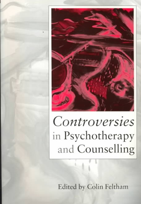 Controversies in Psychotherapy and Counselling