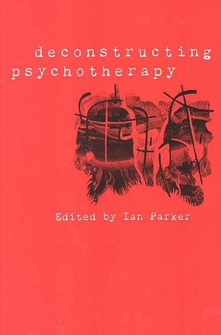 Deconstructing Psychotherapy