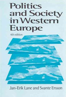 Politics and Society in Western Europe by Jan-Erik Lane, Svante O. Ersson (9780761958628) - PaperBack - Education Teaching Guides