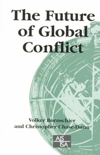Future of Global Conflict by Volker Bornschier, Christopher K. Chase-Dunn (9780761958666) - PaperBack - Business & Finance Ecommerce