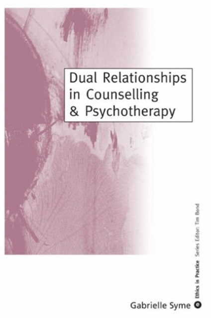 Dual Relationships in Counselling and Psychotherapy