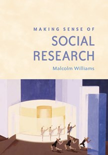 Making Sense of Social Research by Malcolm Williams, Malcolm Williams (9780761964223) - PaperBack - Reference