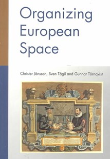 Organizing European Space by Christer Jonsson, Sven Tagil, Gunnar Tornqvist (9780761966739) - PaperBack - Business & Finance Ecommerce