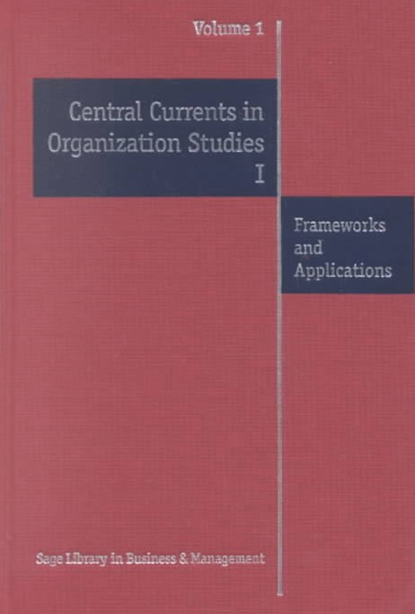 Central Currents in Organization Studies I