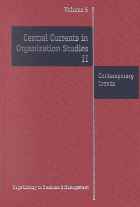 Central Currents in Organization Studies II