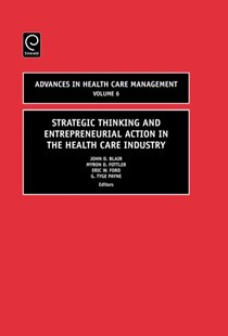 Strategic Thinking and Entrepreneurial Action in the Health Care Industry by John D. Blair, Myron D. Fottler, Eric W. Ford, G. Tyge Payne (9780762313280) - HardCover - Business & Finance Management & Leadership