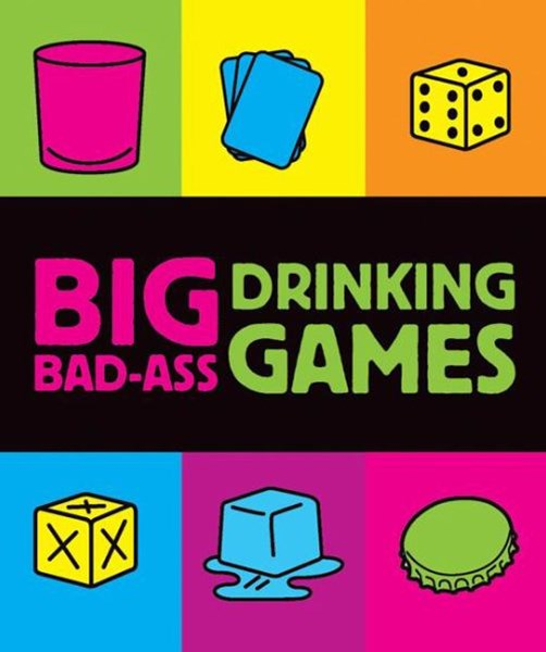Big Bad-Ass Drinking Games