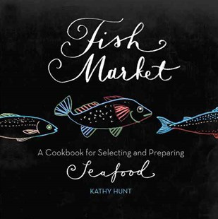 Fish Market by Kathy Hunt (9780762444748) - PaperBack - Cooking Cooking Reference