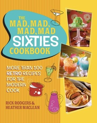 The Mad, Mad, Mad, Mad Sixties Cookbook