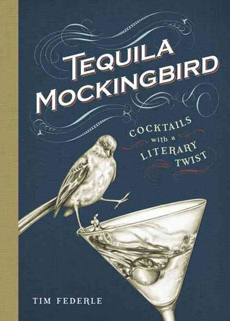 Tequila Mockingbird: Cocktails with