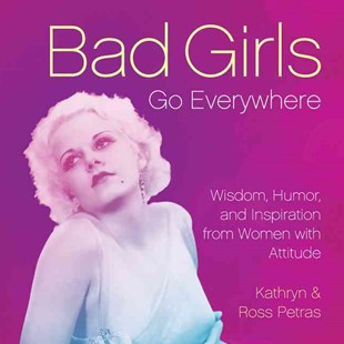 Bad Girls Go Everywhere by Kathryn Petras, Ross Petras (9780762448661) - HardCover - Humour General Humour