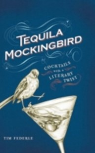 (ebook) Tequila Mockingbird - Cooking Alcohol & Drinks