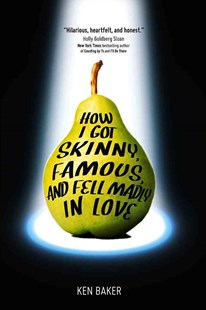 How I Got Skinny, Famous, and Fell Madly in Love by Ken Baker (9780762450145) - PaperBack - Children's Fiction