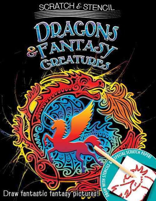 Scratch & Stencil: Dragons & Fantasy Creatures