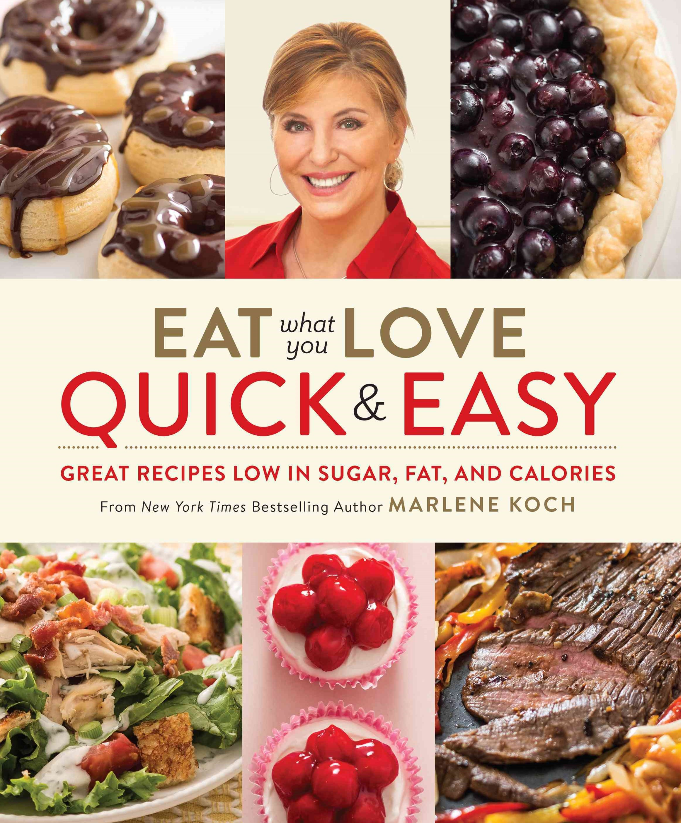 Eat What You Love: Quick and Easy