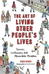 The Art of Living Other People's Lives by Greg Dybec (9780762459933) - PaperBack - Humour General Humour