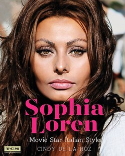 Sophia Loren (Turner Classic Movies) by Cindy De La Hoz (9780762461318) - HardCover - Art & Architecture Photography - Pictorial
