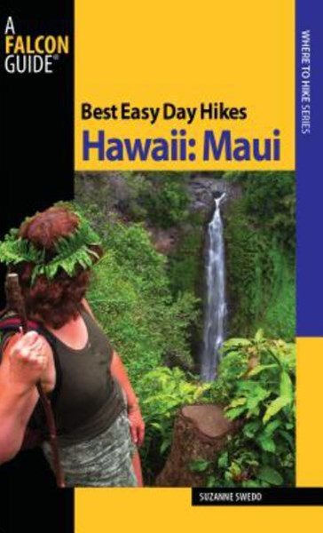 Hawaii: Maui - Best Easy Day Hikes
