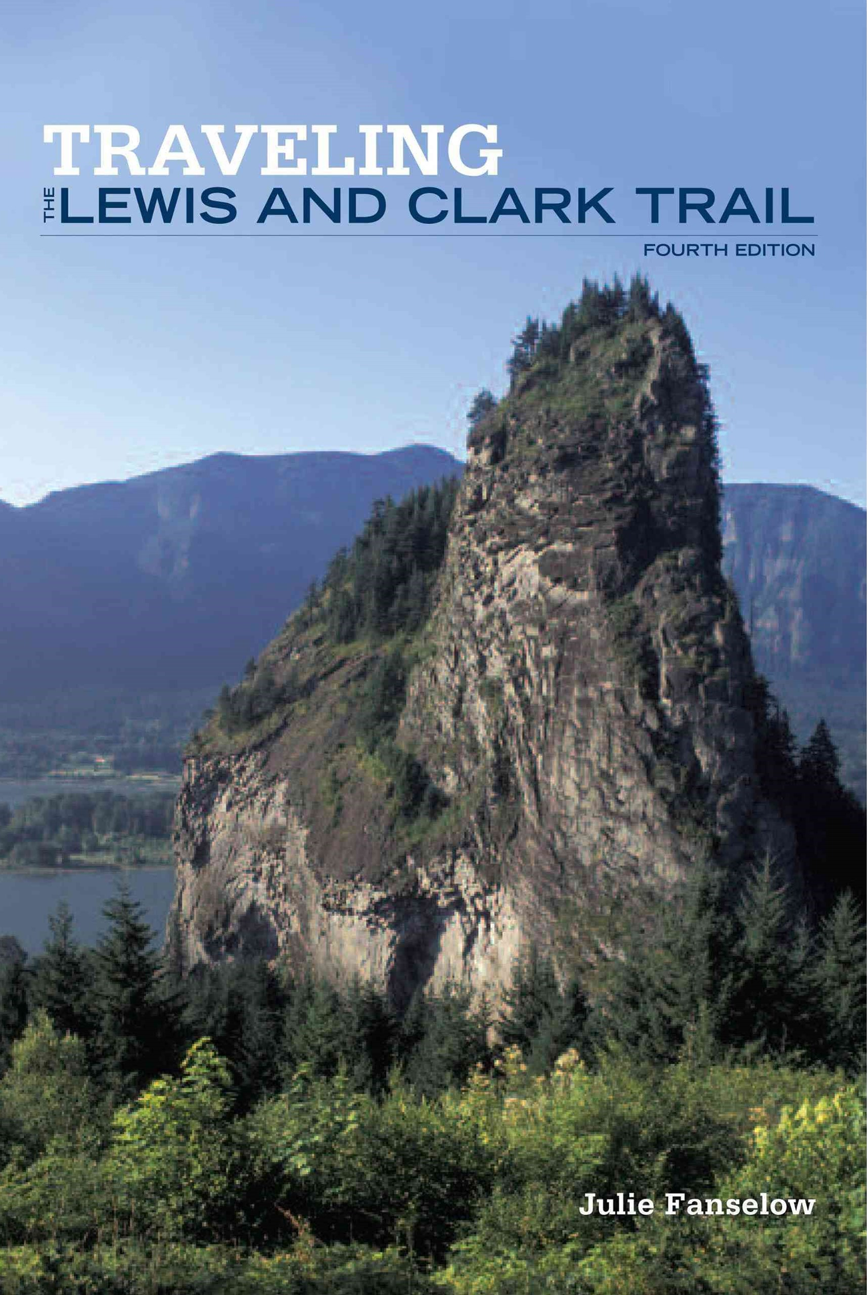 Traveling the Lewis and Clark Trail: Falcon Guide