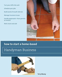 How to Start a Home-Based Handyman Business by Terry Meany (9780762752775) - PaperBack - Business & Finance Careers