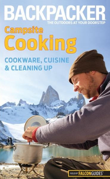 Backpacker Magazine's Campsite Cooking