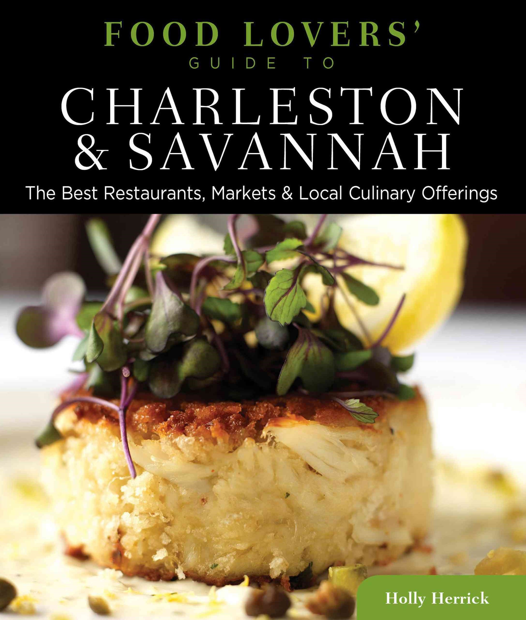 Charleston and Savannah - Food Lovers' Guide