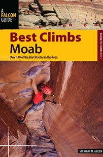 Best Climbs Moab by Stewart M. Green (9780762760589) - PaperBack - Sport & Leisure Other Sports