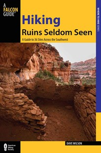 Hiking Ruins Seldom Seen by Dave Wilson (9780762761081) - PaperBack - History