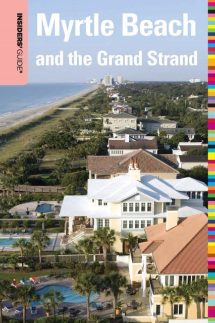 Insiders' Guide(R) to Myrtle Beach and the Grand Strand