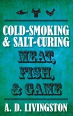 (ebook) Cold-Smoking & Salt-Curing Meat, Fish, & Game