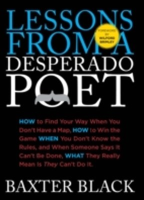 Lessons from a Desperado Poet