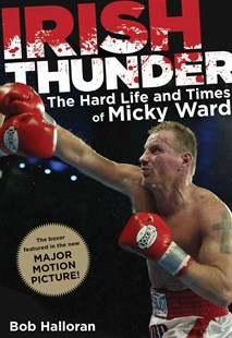 Irish Thunder by Bob Halloran, Bob Halloran (9780762769865) - PaperBack - Biographies General Biographies