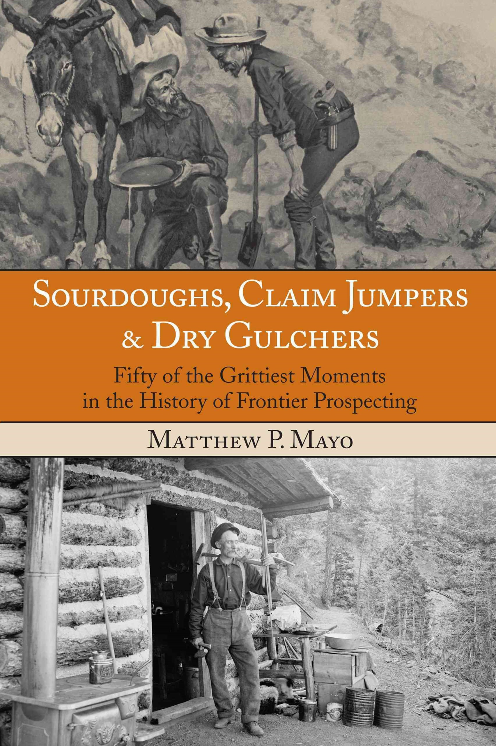Sourdoughs, Claim Jumpers and Dry Gulchers