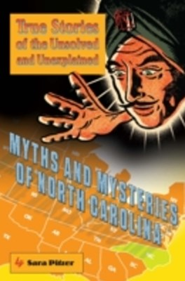 Myths and Mysteries of North Carolina