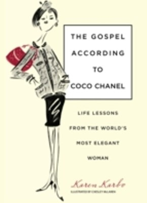 Gospel According to Coco Chanel
