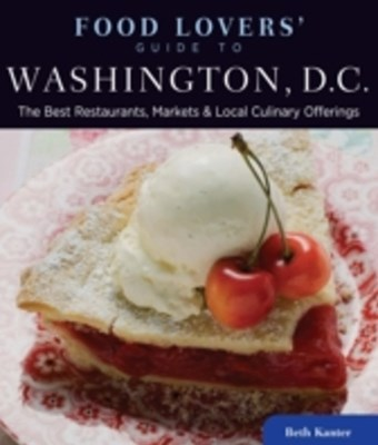 Food Lovers' Guide to(R) Washington, D.C.