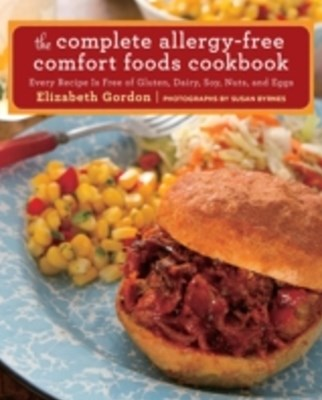 Complete Allergy-Free Comfort Foods Cookbook