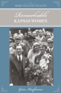 (ebook) More Than Petticoats: Remarkable Kansas Women - History Latin America