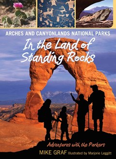 Arches and Canyonlands National Parks - In the Land of Standing Rocks