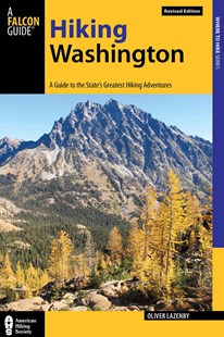Hiking Washington by Oliver Lazenby (9780762781881) - PaperBack - Sport & Leisure Other Sports