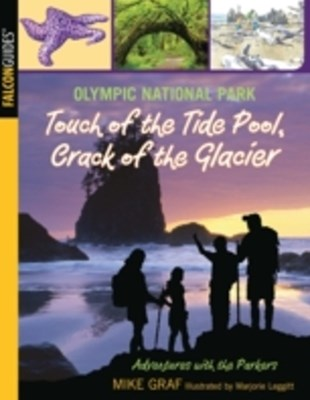 (ebook) Olympic National Park: Touch of the Tide Pool, Crack of the Glacier