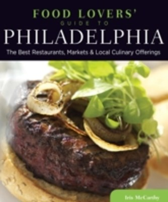 (ebook) Food Lovers' Guide to(R) Philadelphia