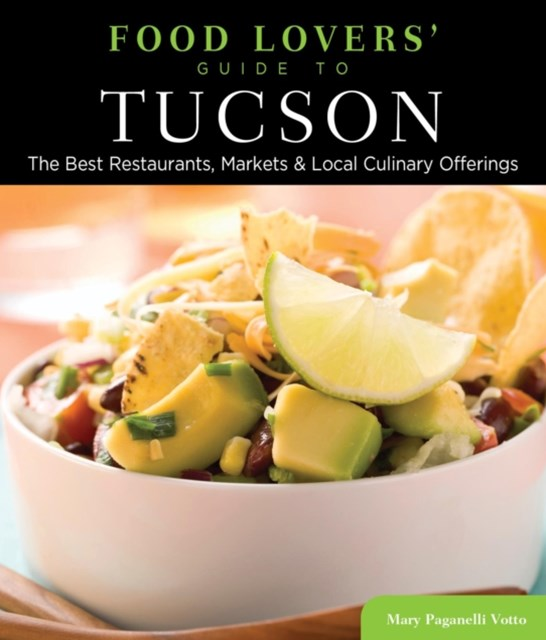 Food Lovers' Guide to(R) Tucson