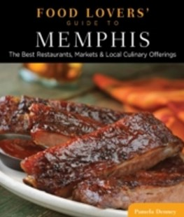 (ebook) Food Lovers' Guide to(R) Memphis - Travel North America Travel Guides
