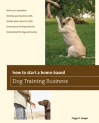 (ebook) How to Start a Home-based Dog Training Business