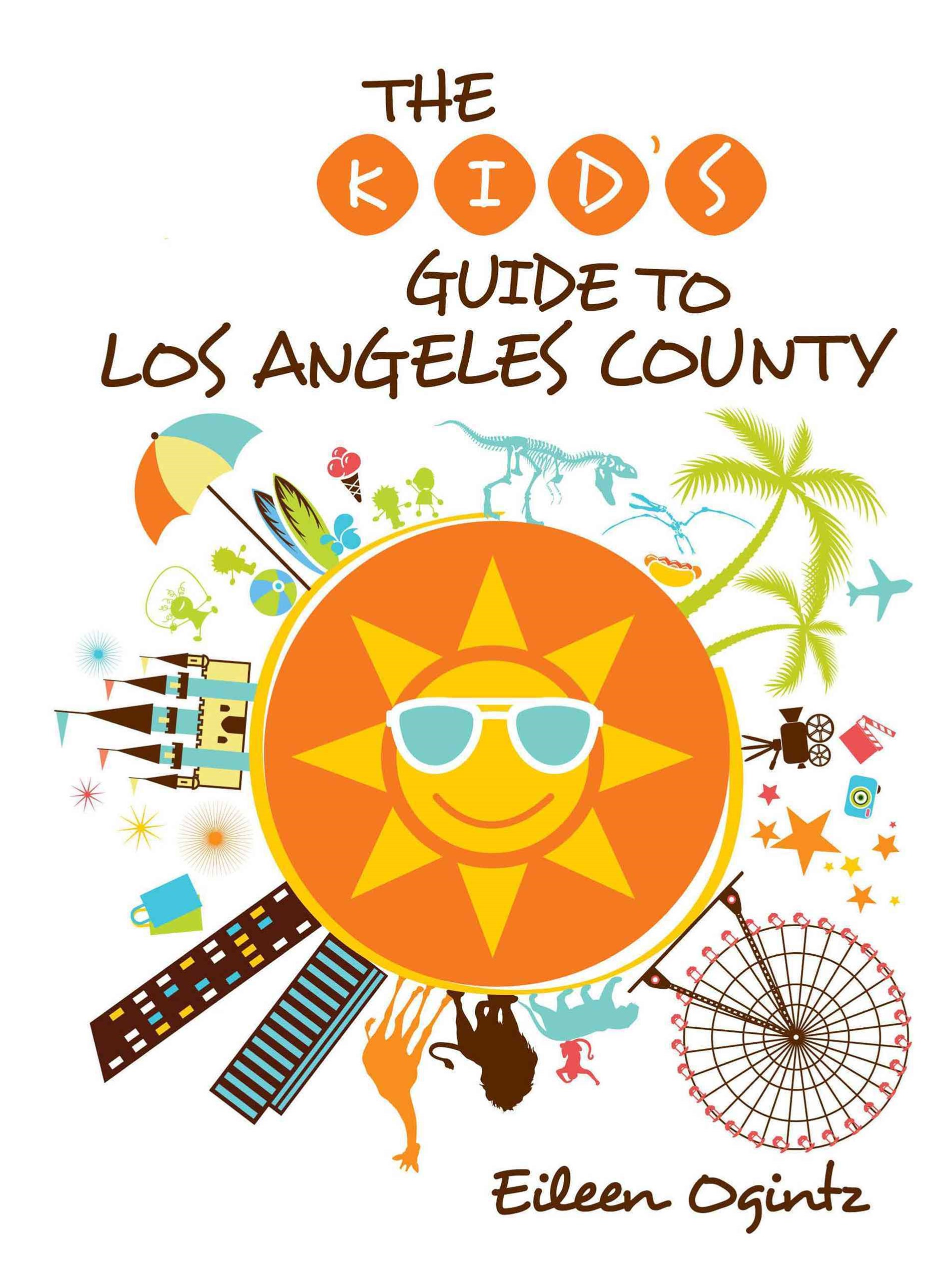 Los Angeles County - Kid's Guide