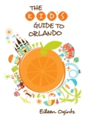 Kid's Guide to Orlando