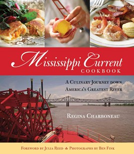 Mississippi Current Cookbook by Regina Charboneau, Harriet Bell, Harriet Bell, Julia Reed (9780762793747) - HardCover - Cooking American